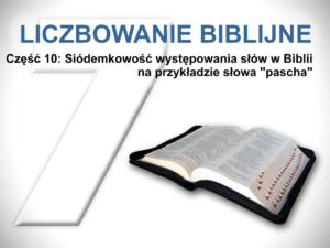 """Siódemkowość występowania słów w Biblii na przykładzie słowa """"pascha"""""""