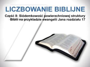 Siódemkowość powierzchniowej struktury Biblii na przykładzie ewangelii Jana rozdziału 17