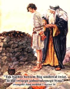 'Tak bardzo bowiem Bóg umiłował świat, że dał swojego jednorodzonego Syna'