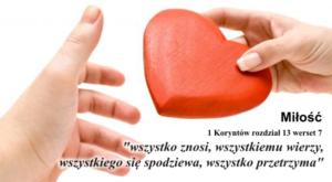 Miłość 'wszystko znosi, wszystkiemu wierzy, wszystkiego się spodziewa, wszystko przetrzyma'