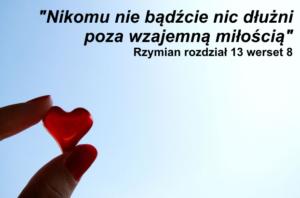 'Nikomu nie bądźcie nic dłużni, poza wzajemną miłością'