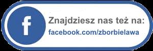 Znajdziesz nas też na www.facebook.com/zborbielawa