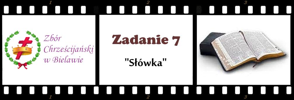 """Zadanie nr 7: """"Słówka"""""""