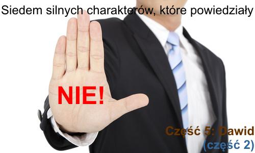 Dawid powiedział 'nie' - cz. 2