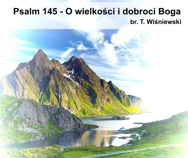 Psalm 145 - O Wielkości i dobroci Boga.