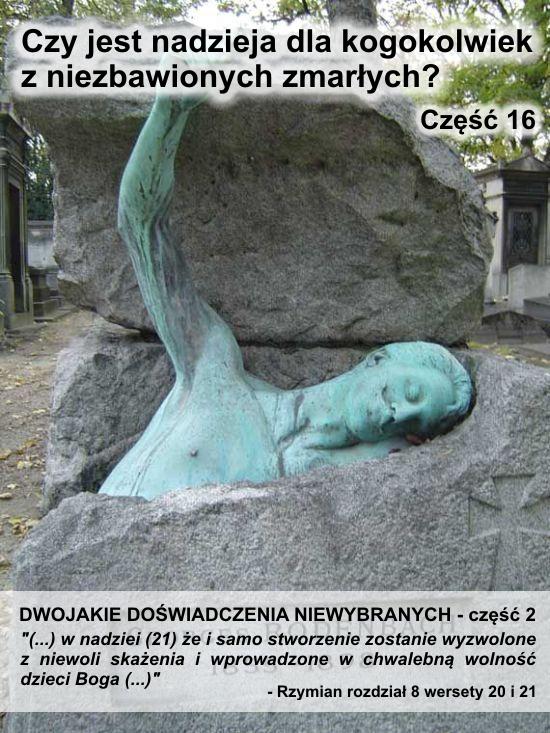 Dwojakie doświadczenia niewybranych - cz. 2