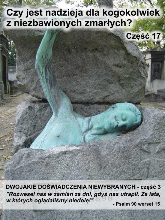 Dwojakie doświadczenia niewybranych - cz. 3