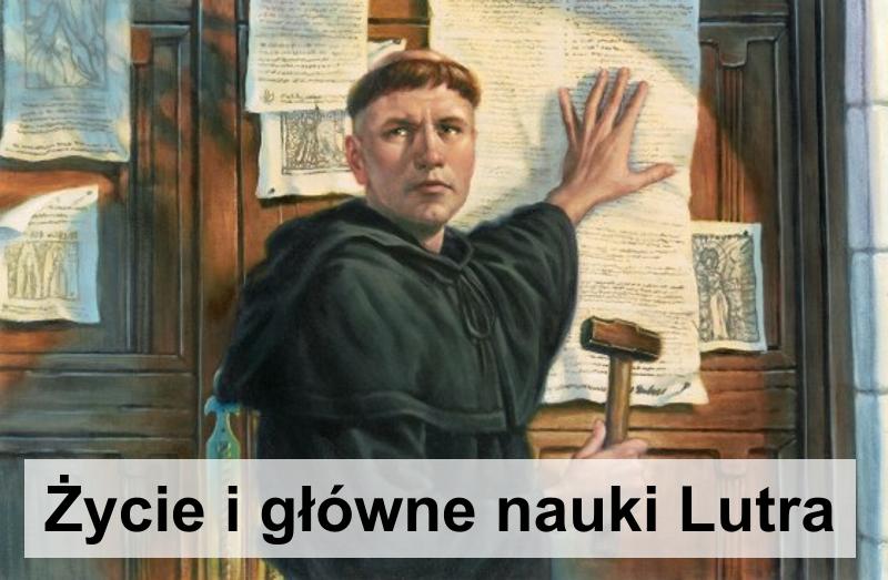 Życie i główne nauki Lutra