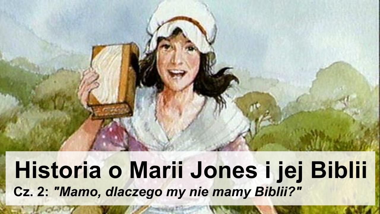 Historia o Marii Jones i jej Biblii, cz. 2: Mamo, dlaczego my nie mamy Biblii?