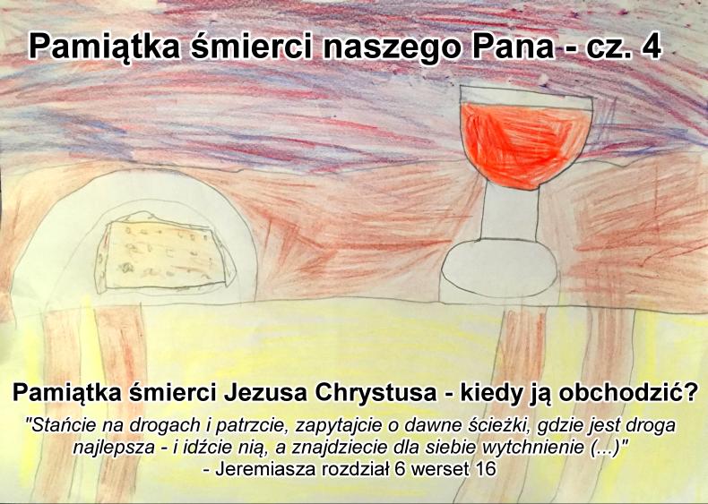 Pamiątka śmierci Jezusa Chrystusa - kiedy ją obchodzić?