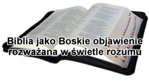 Biblia jako Boskie objawienie rozważana w świetle rozumu