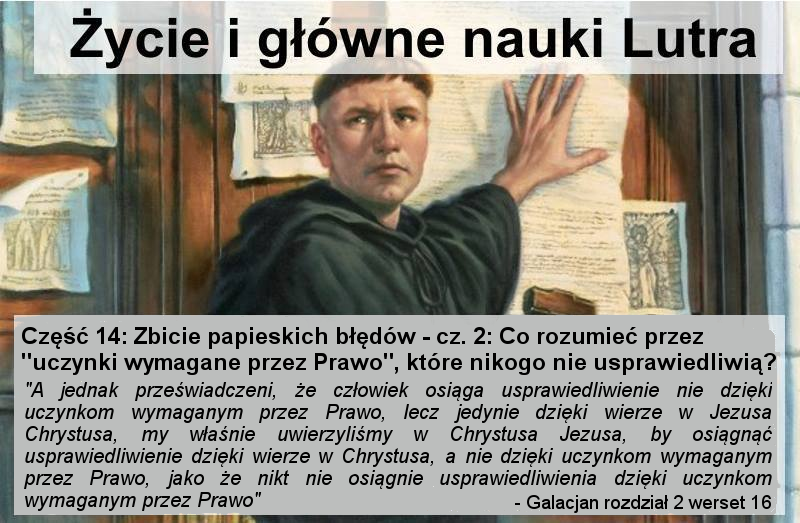 Zbicie papieskich błędów - cz.2: Co rozumieć przez 'uczynki wymagane przez Prawo', które nikogo nie usprawiedliwią?
