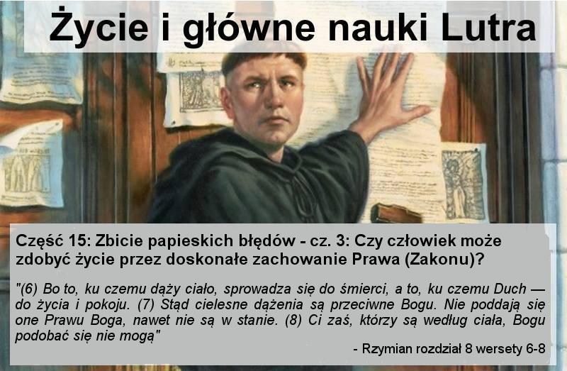 Zbicie papieskich błędów - cz.3: Czy człowiek może zdobyć życie przez doskonałe zachowanie Prawa (Zakonu)