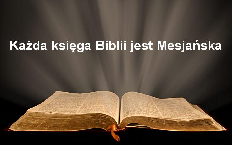 Każda księga Biblii jest Mesjańska