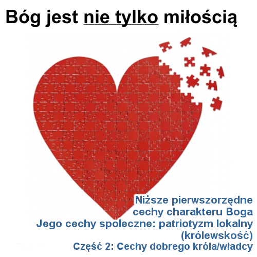 Jego cechy społeczne: patriotyzm lokalny - cz.2: Cechy dobrego króla/władcy