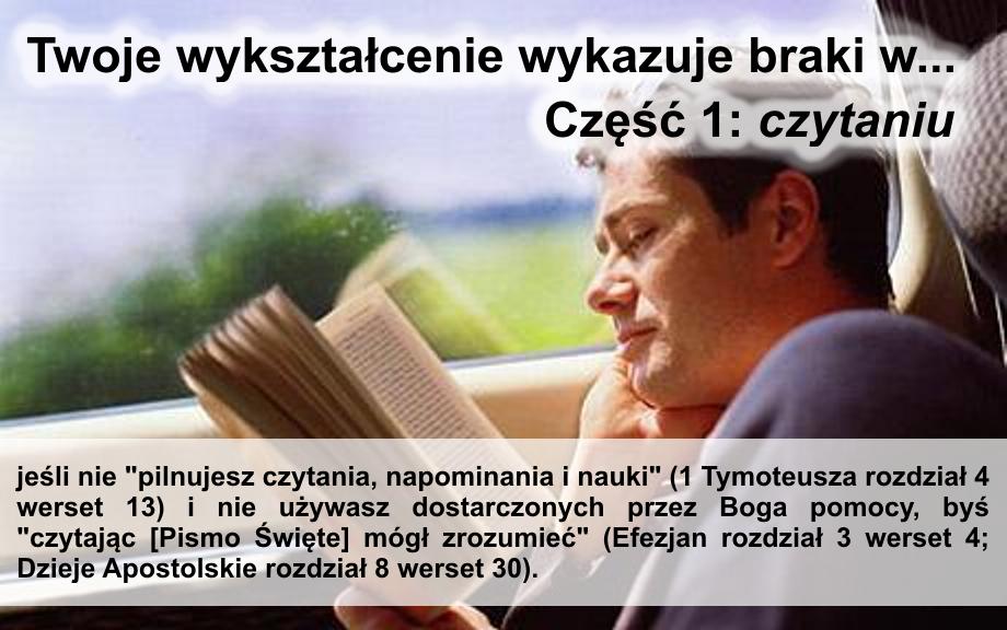 Nasze wykształcenie wykazuje braki w... - część 1: czytaniu