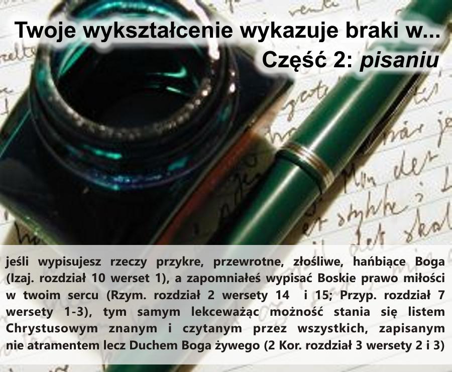 Nasze wykształcenie wykazuje braki w… część 2: pisaniu