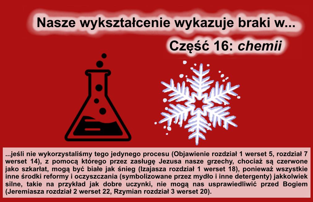 Nasze wykształcenie wykazuje braki w… część 16: chemii…