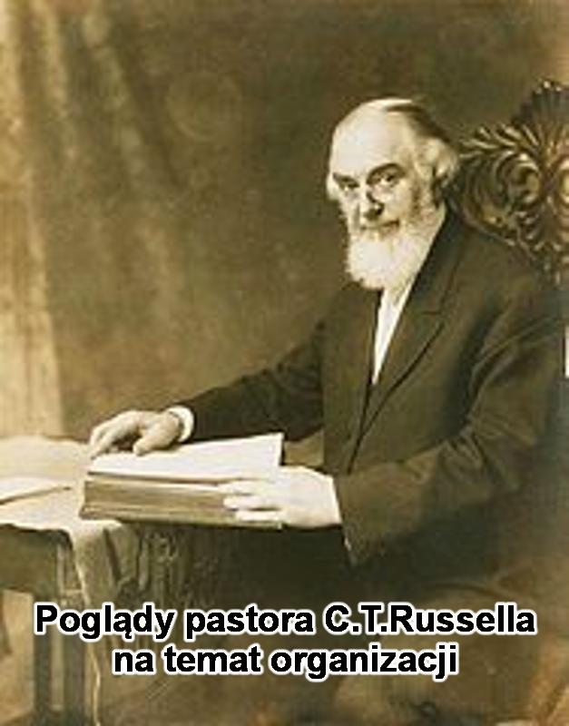 Poglądy pastora C.T. Russella na organizację