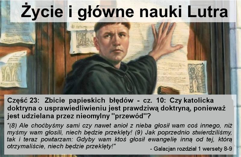 Zbicie papieskich błędów - cz. 10: Czy katolicka doktryna o usprawiedliwieniu jest prawdziwą doktryną, ponieważ jest udzielana przez nieomylny 'przewód'?
