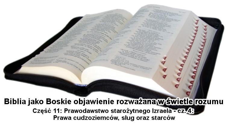 Prawodawstwo starożytnego Izraela - cz.4: Prawa cudzoziemców, sług oraz starców