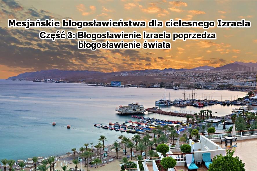 Błogosławienie Izraela poprzedza błogosławienie świata